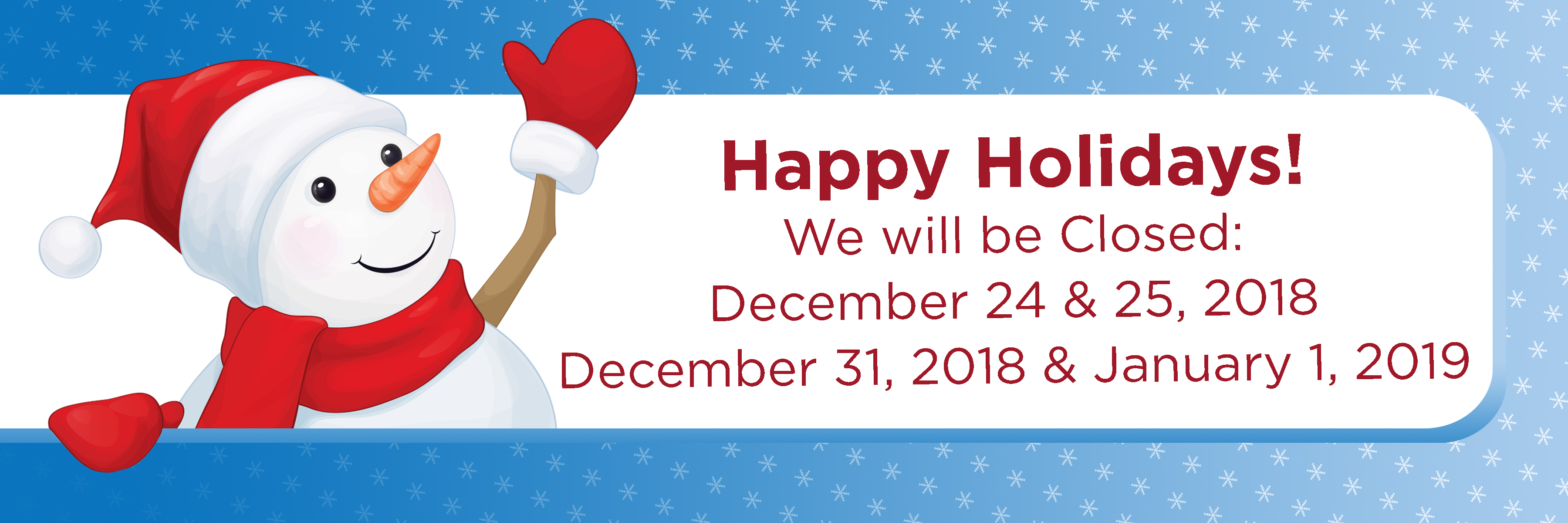 We Will Be Closed for the Holidays